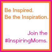 Inspiring Moms