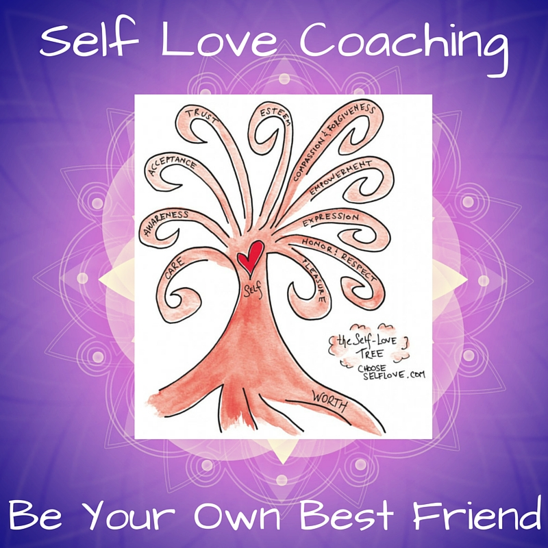Self Love Coach BE Your Own Best Friend
