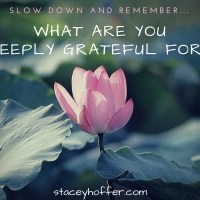 What are you deeply grateful for?